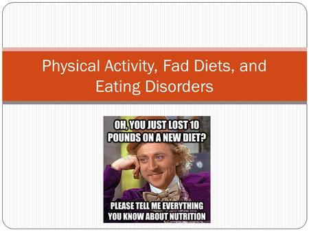 Physical Activity, Fad Diets, and Eating Disorders.