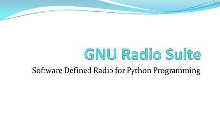 Software Defined Radio for Python Programming. A software-defined radio is a radio system which performs the required signal processing in software instead.