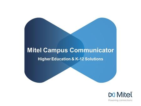 Mitel Campus Communicator Higher Education & K-12 Solutions.
