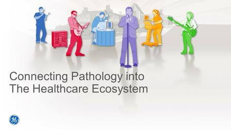 Connecting Pathology into The Healthcare Ecosystem.