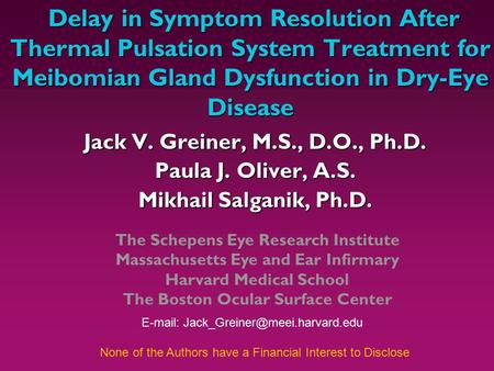 Delay in Symptom Resolution After Thermal Pulsation System Treatment for Meibomian Gland Dysfunction in Dry-Eye Disease Delay in Symptom Resolution After.