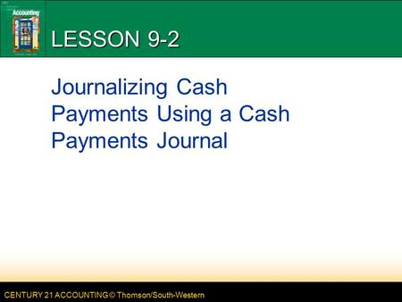 Journalizing Cash Payments Using a Cash Payments Journal
