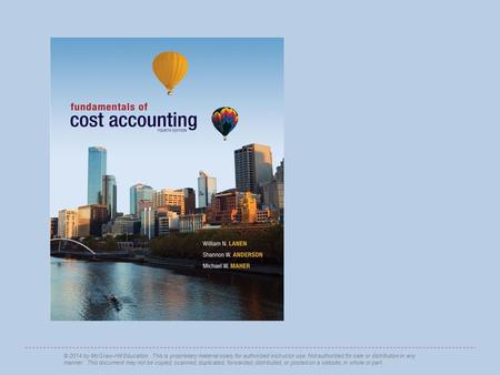 Fundamentals of Cost Accounting, 4th edition Lanen/Anderson/Maher