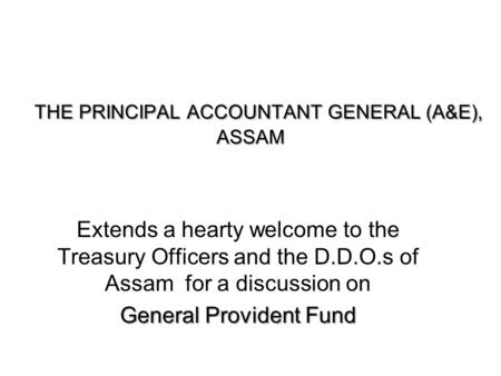 THE PRINCIPAL ACCOUNTANT GENERAL (A&E), ASSAM