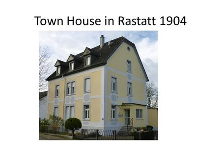 Town House in Rastatt 1904. The house is situated in Rastatt,a town of about 40000 inhabitants in the south of Baden-Württemberg/Germany. Rastatt lies.
