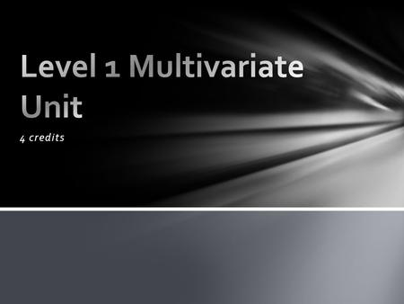 Level 1 Multivariate Unit