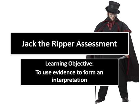 Jack the Ripper Assessment