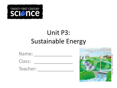 Unit P3: Sustainable Energy