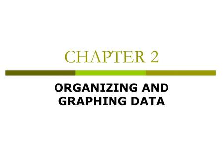 CHAPTER 2 ORGANIZING AND GRAPHING DATA. Opening Example.