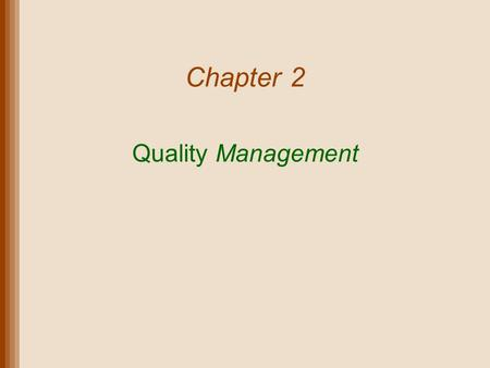 Chapter 2 Quality Management.