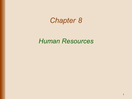 Chapter 8 Human Resources.
