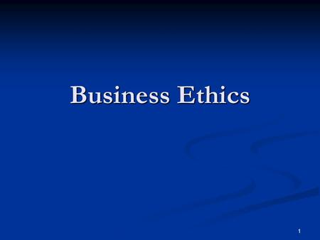 1 Business Ethics. 2 What is ethics? Doing the right thing. Doing the right thing. Doing it the right way. Doing it the right way. Doing it for the right.