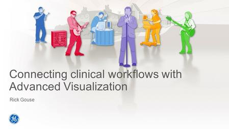 Connecting clinical workflows with Advanced Visualization
