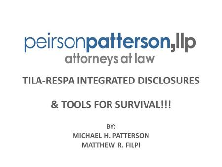 TILA-RESPA INTEGRATED DISCLOSURES & TOOLS FOR SURVIVAL. BY: MICHAEL H