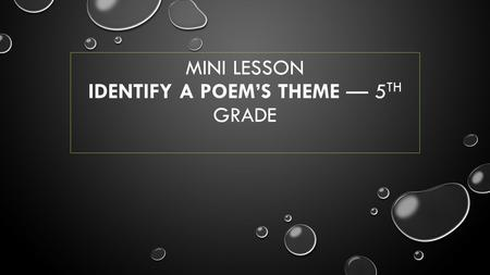 Mini lesson Identify a Poem's Theme — 5th grade