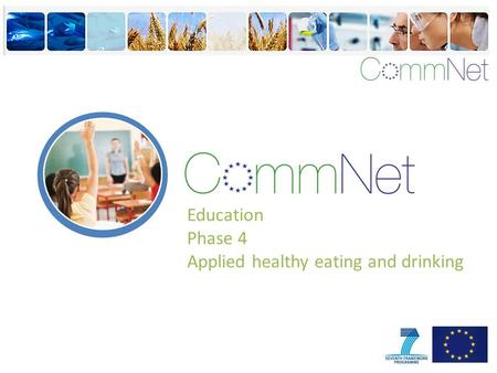 Education Phase 4 Applied healthy eating and drinking.