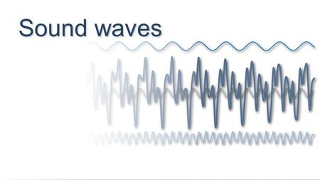 Sound waves. Sound is a longitudinal wave, like this compression wave on a Slinky®. What is sound? The difference: it is AIR that is being compressed.