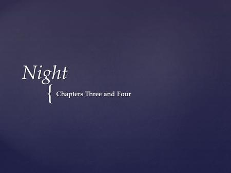Chapters Three and Four