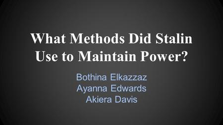 What Methods Did Stalin Use to Maintain Power?