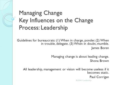 Managing Change Key Influences on the Change Process: Leadership