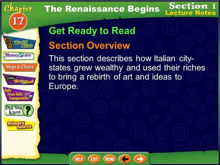 Get Ready to Read Section Overview This section describes how Italian city- states grew wealthy and used their riches to bring a rebirth of art and ideas.