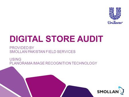 DIGITAL STORE AUDIT PROVIDED BY SMOLLAN PAKISTAN FIELD SERVICES USING PLANORAMA IMAGE RECOGNITION TECHNOLOGY.