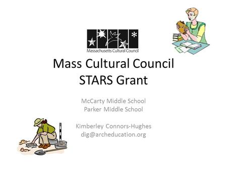 Mass Cultural Council STARS Grant McCarty Middle School Parker Middle School Kimberley Connors-Hughes