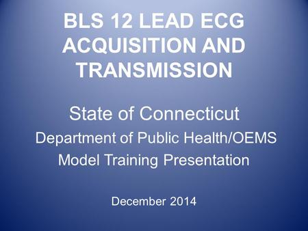 BLS 12 LEAD ECG ACQUISITION AND TRANSMISSION
