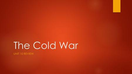 The Cold War UNIT 10 REVIEW. What group took over in Russia after Tsar Nicholas?