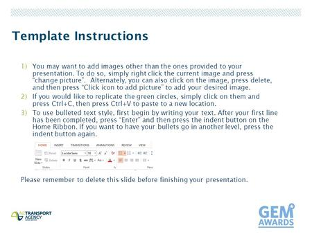 Template Instructions 1)You may want to add images other than the ones provided to your presentation. To do so, simply right click the current image and.
