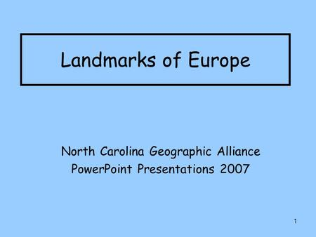 1 Landmarks of Europe North Carolina Geographic Alliance PowerPoint Presentations 2007.