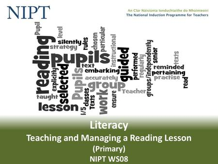 Literacy Teaching and Managing a Reading Lesson (Primary) NIPT WS08.