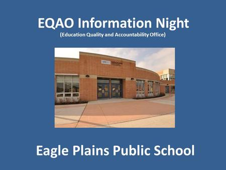 Eagle Plains Public School EQAO Information Night (Education Quality and Accountability Office)