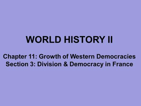 WORLD HISTORY II Chapter 11: Growth of Western Democracies