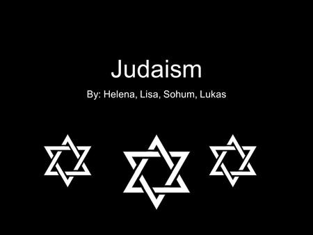 Judaism By: Helena, Lisa, Sohum, Lukas. Beginning and Spread Abraham is known as a founding father of Judaism (patriarch) - he was told by God to travel.