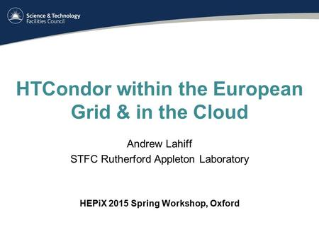 HTCondor within the European Grid & in the Cloud