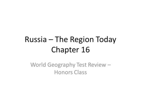 Russia – The Region Today Chapter 16