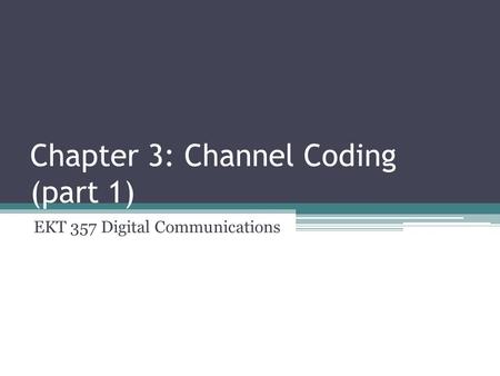 Chapter 3: Channel Coding (part 1)