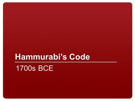 Hammurabi's Code 1700s BCE. 2 Evaluation of Evidence We must evaluate all evidence To evaluate evidence, we ask: –Why is a document useful? –What are.