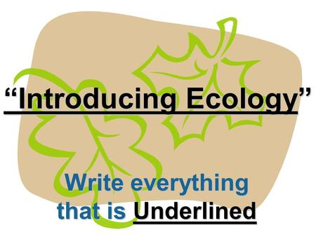"""Introducing Ecology"" Write everything that is Underlined."