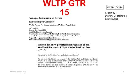 WLTP GTR 15 WLTP-10-34e Report by Drafting Coordinator, Serge Dubuc
