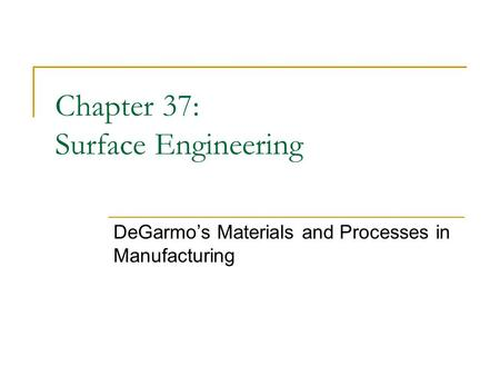 Chapter 37: Surface Engineering