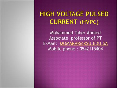 High Voltage Pulsed Current (HVPC)
