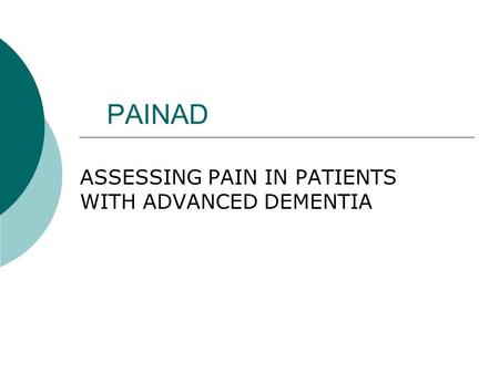 ASSESSING PAIN IN PATIENTS WITH ADVANCED DEMENTIA