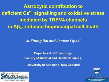Astrocytic contribution to deficient Ca 2+ signalling and oxidative stress mediated by TRPV4 channels in Aβ 40 -induced hippocampal cell death Ji-Zhong.