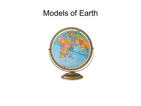 Models of Earth.