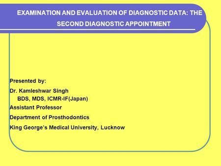 Presented by: Dr. Kamleshwar Singh BDS, MDS, ICMR-IF(Japan)