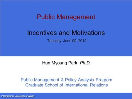 Public Management Incentives and <strong>Motivations</strong> Sunday, April 16, 2017