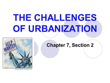 THE CHALLENGES OF URBANIZATION Chapter 7, Section 2.