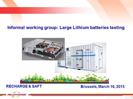 Informal working group: Large Lithium batteries testing